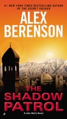 The Shadow Patrol ebook by Alex Berenson