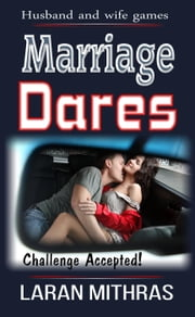 Marriage Dares ebook by Laran Mithras