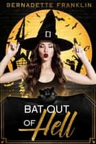Bat out of Hell ebook by Bernadette Franklin