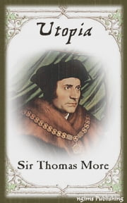 Utopia (Illustrated + Audiobook Download Link + Active TOC) ebook by Thomas More