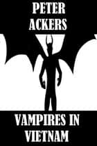Shades of Blood #4: Vampires In Vietnam ebook by Peter Ackers