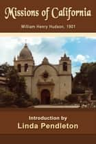 Missions of California, William Henry Hudson, 1901 ebook by Linda Pendleton