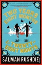 Two Years Eight Months and Twenty-Eight Nights ebook by Salman Rushdie