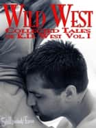 Wild West - Collected Tales of K.D. West, vol. I ebook by K.D. West