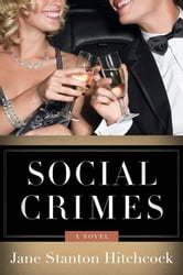 Social Crimes - A Novel ebook by Jane Stanton Hitchcock