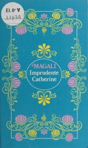 Imprudente Catherine ebook by Magali