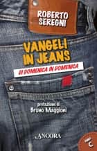 Vangeli in jeans. Anno C ebook by Roberto Seregni