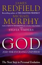 God And The Evolving Universe ebook by James Redfield, Michael Murphy, Sylvia Timbers