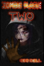 Zombie Plague: Book Two ebook by Geo Dell
