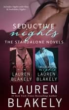 Seductive Nights: The Standalone Novels - (Box set of New York Times Bestselling Books Nights With Him & Forbidden Nights) ebook by Lauren Blakely