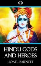 Hindu Gods and Heroes eBook by Lionel Barnett