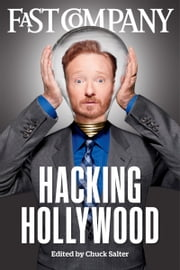 Hacking Hollywood: The Creative Geniuses Behind Homeland, Girls, Mad Men, The Sopranos, Lost, and More ebook by Chuck Salter