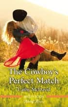 The Cowboy's Perfect Match ebook by Cathy McDavid