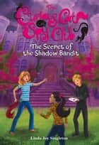 Secret of the Shadow Bandit ebook by Linda Joy Singleton