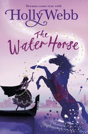 The Water Horse - Book 1 ebook by Holly Webb