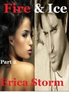 Fire and Ice - Fire and Ice, #2 ebook by