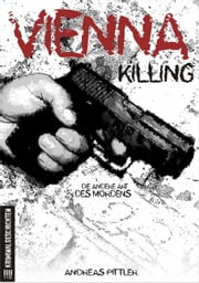 Vienna killing... die andere Art des Mordens ebook by Andreas Pittler