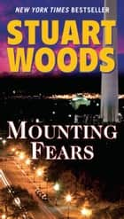 Mounting Fears ebook by Stuart Woods