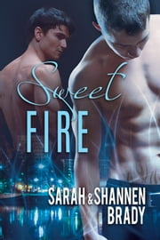 Sweet Fire ebook by Shannen Brady,Sarah Brady
