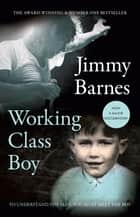 Working Class Boy - The Number 1 Bestselling Memoir ebook by Jimmy Barnes