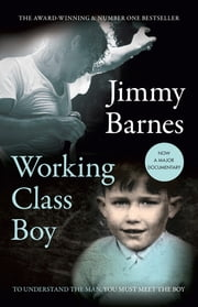 Working Class Boy [Film Tie-in edition] - The Number 1 Bestselling Memoir ebook by Jimmy Barnes