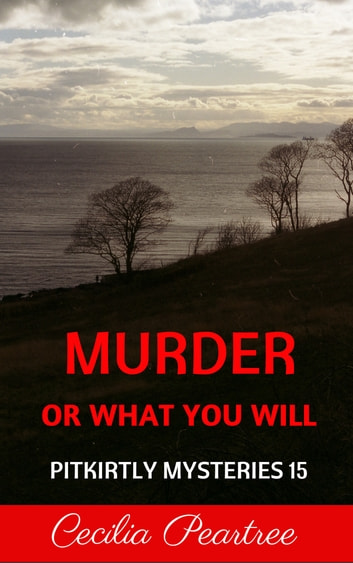 Murder or What You Will ebook by Cecilia Peartree