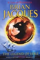 The Legend Of Luke ebook by Brian Jacques