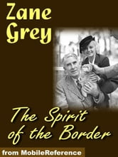 The Spirit Of The Border (Mobi Classics) ebook by Zane Grey