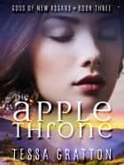 The Apple Throne ebook by Tessa Gratton
