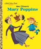 Walt Disney's Mary Poppins (Disney Classics) ebook by Annie North Bedford, Al White