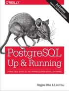 PostgreSQL: Up and Running ebook by Regina O. Obe,Leo S. Hsu