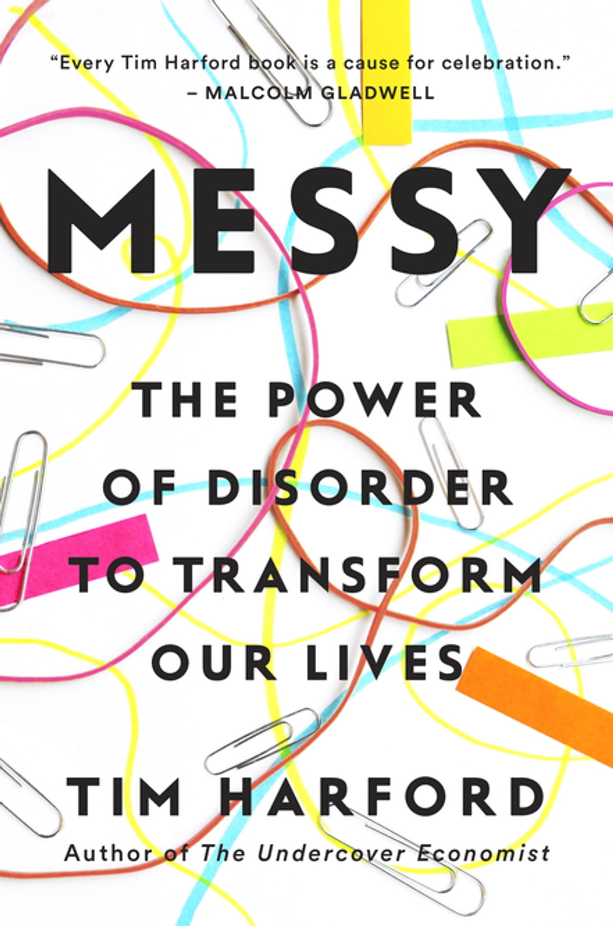 Fifty inventions that shaped the modern economy ebook by tim messy the power of disorder to transform our lives ebook by tim harford fandeluxe PDF