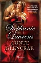 Il conte di Glencrae ebook by Stephanie Laurens