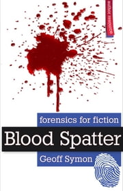 Blood Spatter ebook by Geoff Symon