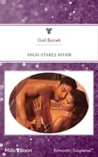 High-Stakes Affair ebook by Gail Barrett