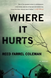 Where It Hurts ebook by Reed Farrel Coleman