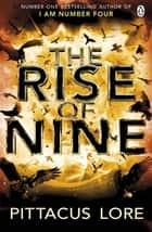 The Rise of Nine - Lorien Legacies Book 3 ebook by Pittacus Lore