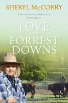 Love on Forrest Downs: A Sheryl McCorry Memoir 3 ebook by Sheryl McCorry
