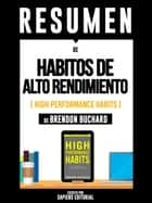 "Resumen De ""Habitos De Alto Rendimiento (High Performance Habits) - De Brendon Buchard"" ebook by Sapiens Editorial, Sapiens Editorial"