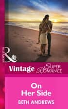 On Her Side (Mills & Boon Vintage Superromance) (The Truth about the Sullivans, Book 2) ebook by Beth Andrews