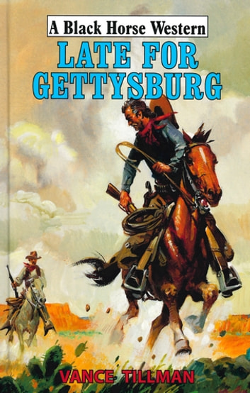 Late for Gettysburg ebook by Vance Tillman