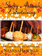 Savvy Autumn Entertaining ebook by Shanna Hatfield