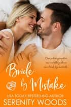 Bride by Mistake - Bay of Islands Brides, #2 ebook by Serenity Woods