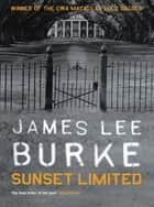 Sunset Limited ebook by James Lee Burke
