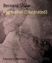 Pygmalion (Illustrated) ebook by Bernard Shaw
