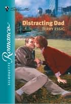 Distracting Dad ebook by Terry Essig