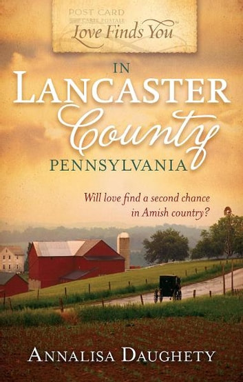 Love Finds You In Lancaster County Pennsylvania Ebook By Annalisa