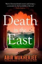 Death in the East - Sam Wyndham Book 4 ebook by Abir Mukherjee