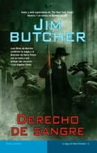 Derecho de sangre ebook by Jim Butcher