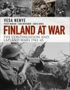 Finland at War ebook by Vesa Nenye,Peter Munter,Toni Wirtanen,Birks